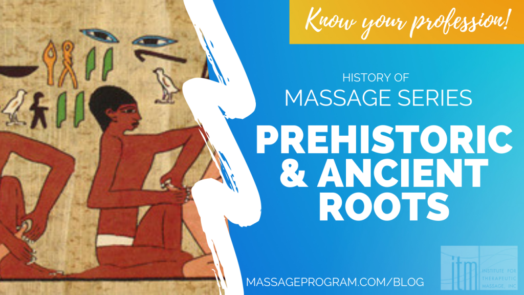 history-of-massage-prehistoric-ancient-roots-itm-blog